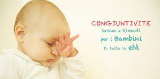 Congiuntivite bambini neonati rimedi